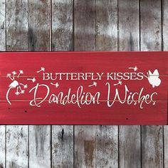 Butterfly Kisses Dandelion Wishes Pallet Sign Red