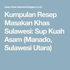 Kumpulan Resep Masakan Khas Sulawesi: Sup Kuah Asam (Manado, Sulawesi Utara)