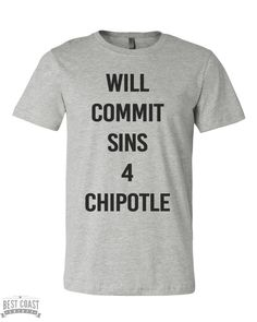 Will Commit Sins 4 Chipotle Men's T Shirt - Best Coast Shirts