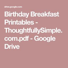 Birthday Breakfast Printables - ThoughtfullySimple.com.pdf - Google Drive