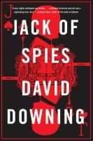 Jack of spies / David Downing.