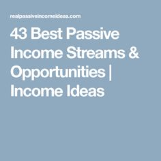 43 Best Passive Income Streams & Opportunities | Income Ideas