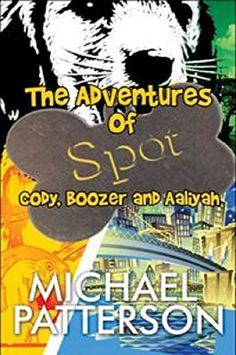 The adventures Of Spot Cody Boozer and Aaliyah: 1 by Derr... https://www.amazon.com/dp/B079NTVCK3/ref=cm_sw_r_pi_dp_U_x_r2pKAb8Y4W4MF