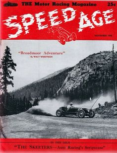 Speed Age magazine with the 1948 Pikes Peak Hill Climb on the cover Vintage Auto, Vintage Race Car, Hill Climb Racing, Pikes Peak, Auto Racing, Race Cars, Colorado, Posters, Magazine