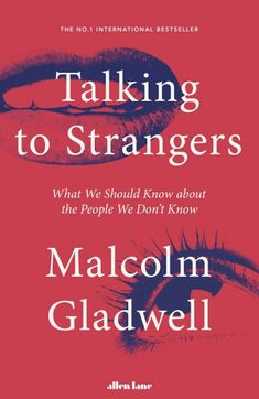 Booktopia has Talking to Strangers, What We Should Know about the People We Don't Know by Malcolm Gladwell. Buy a discounted Paperback of Talking to Strangers online from Australia's leading online bookstore. Strangers Online, Talk To Strangers, Malcolm Gladwell, Latest Books, New Books, Books To Read, Order Of Canada, The Tipping Point, Frequent Flyer Program