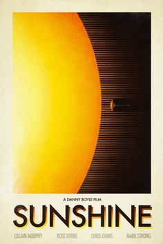 Sunshine (A great, often overlooked   Sci-FI film from Danny Boyle)