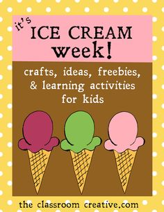 ice cream week- crafts, ideas, literacy activities, math activities, and freebies from theclassroomcreative.com