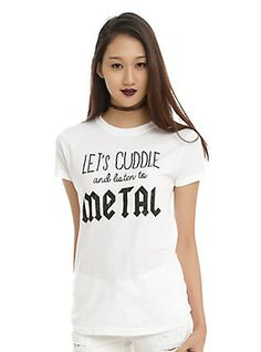Let's Cuddle And Listen To Metal Girls T-Shirt,
