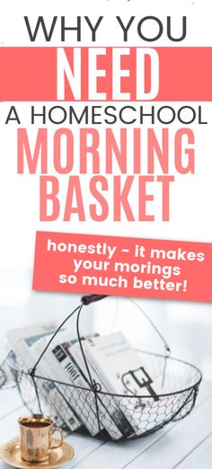 Why You Need a Homeschool Morning Basket!