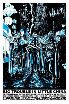 Big Trouble in Little China Variant Edition Alamo Drafthouse Movie Poster- May 2008 X silkscreen silkscreen print with transparent glow in the dark ink printed on paper hand signed and numbered edition artist: Tim Doyle China Movie, Alamo Drafthouse, Non Plus Ultra, Screen Print Poster, Dark Ink, Movie Poster Art, Art Posters, Alternative Movie Posters, China Art