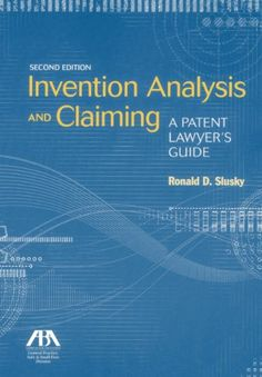Invention Analysis and Claiming: A Patent Lawyer's Guide by Ronald D. Slusky http://www.amazon.com/dp/1614385610/ref=cm_sw_r_pi_dp_zRVzwb1QPKN8R