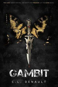 Gambit (The Prodigy Chronicles, #1) -C.L. Denault, https://www.goodreads.com/book/show/19314543-gambit?ac=1