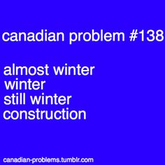 Canadian Problems 4 seasons of Canada Canadian Memes, Canadian Things, I Am Canadian, Canadian Girls, Canadian Humour, Canada Jokes, Canada Funny, Canada Eh, That Way