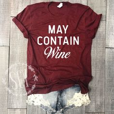 May Contain Wine. Unisex Wine Tee. Wine T-Shirt. Drinks. Drinks With Friends. Gift. Funny Shirt. Funny Party Tee. Party. Wine. Cute Wine Shirt.