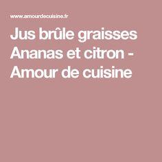 Jus brûle graisses Ananas et citron - Amour de cuisine