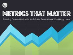 Metrics That Matter | Freshservice Resources | Master IT Service Management