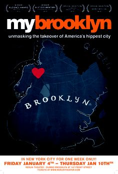 "An enlightening documentary about the gentrification of Brooklyn. ""My Brooklyn"""