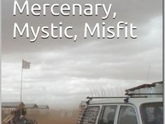"J. wants to publish ""Missionary, Mercenary, Mystic, Misfit"" by Evil Genius Publishing, LLC, via Kickstarter."