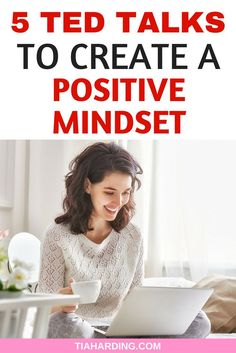 5 TED Talks to create a positive mindset. #mindset #tedtalks