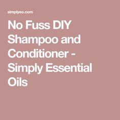 No Fuss DIY Shampoo and Conditioner - Simply Essential Oils