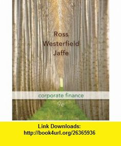Corporate Finance + Connect Plus (9780077606794) Stephen Ross, Randolph Westerfield, Jeffrey Jaffe , ISBN-10: 0077606795  , ISBN-13: 978-0077606794 ,  , tutorials , pdf , ebook , torrent , downloads , rapidshare , filesonic , hotfile , megaupload , fileserve