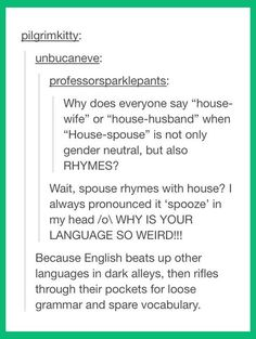 when they realized English is quite a violent language, too. And when they realized English is quite a violent language, too.And when they realized English is quite a violent language, too. Funny Quotes, Funny Memes, Hilarious, Sarcasm Quotes, Funny Tumblr Posts, Just For Laughs, Laugh Out Loud, The Funny, In This World