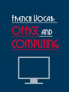 Updated:French Vocabulary: Office and Computing. More words and you can download the Mp3 and PDF. http://www.talkinfrench.com/office-computing/ Pleare Repin if it is useful for you