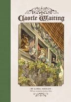 "The entire Castle Waiting series is incredible. If you don't believe that a graphic novel is a ""real"" book or ""real"" read, then you have to check out this series. It's beautiful."