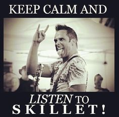 I can NOT keep calm while I'm listen to skillet! Are you people insane? I go crazy when I listen to skillet! Christian Rock Bands, Christian Music, Good Music, My Music, Skillet Band, John Cooper, I Go Crazy, Hollywood Undead, Falling In Reverse