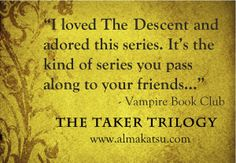 More kind words about the series from book bloggers www.almakatsu.com The Descent, Vampire Books, Kind Words, My Love, Nice Words, Vampires
