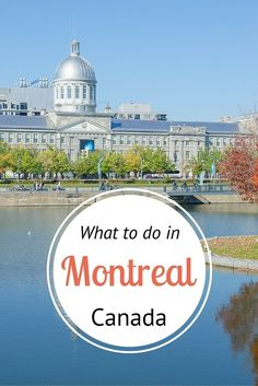 Insiders Guide - What to Do in Montreal, Canada. Where to eat, sleep, drink, shop, explore and much more!