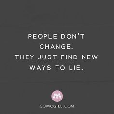They just find new ways to lie.⠀ ⠀ simplereminders quotes people quoteoftheday change find new way instaquote lies life look staywake growth People Change Quotes, Lie To Me Quotes, Rude Quotes, Karma Quotes, Words Quotes, People Who Lie Quotes, Lying Quotes, Dont Trust People, Happy People