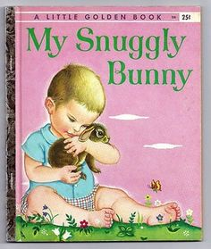"""""""MY SNUGGLY BUNNY"""" Vintage Little Golden Book  Eloise Wilkin - 1st Edition"""