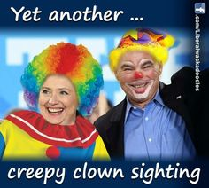 Too bad they aren't just clowning around...dire times ahead if you vote for these particular clowns!