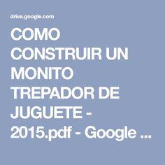 COMO CONSTRUIR UN MONITO TREPADOR DE JUGUETE - 2015.pdf - Google Drive