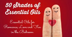 Looking to add spice in the bedroom? Try these essential oils for romance, such as personal lubricant and massage oil - inspired by Fifty Shades of Grey.