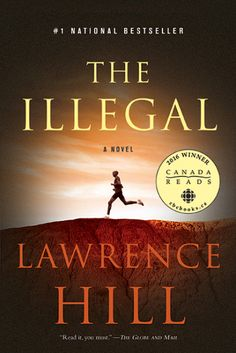 The Illegal by Lawrence Hill reached #1 on Toronto Star's Canadian Fiction bestseller list for May 14, 2016!