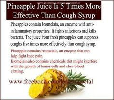 Pineapple juice is 5 times more effective than cough syrup in treating coughs