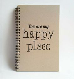 Check out this item in my Etsy shop https://www.etsy.com/listing/228879788/you-are-my-happy-place-5x8-writing