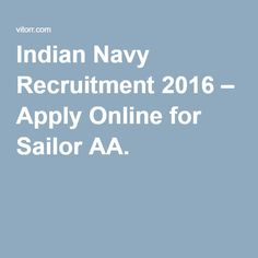 Indian Navy Recruitment 2016 – Apply Online for Sailor AA. Indian Navy, Private Sector, Career Education, Government Jobs, Apply Online, Career Advice, Job Search, Monday Motivation, Professor