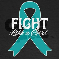 Fight Like a Girl Ovarian Cancer Teal Ribbon.png W on CafePress.com