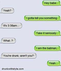 LOL Pics has been one of the best memes.Enjoy these funny lol text messages. Read This Best 25 lol pics texts Best 25 lol pics texts Best 25 lol pics texts Best 25 lol pics texts Best 25 lol pics t… Funny Drunk Texts, Funny Text Fails, Epic Texts, Hilarious Texts, I Wasnt That Drunk Texts, Batman Meme, I Am Batman, Memes Humor, Drunk Humor
