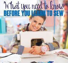 Everything you need to know before you start sewing!