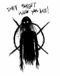 Don't forget who you are!, text, Proxy, symbol, person, shadow; Creepypasta