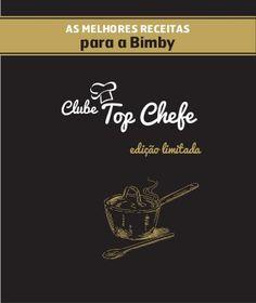 As melhores receitas para a Bimby. Club Top Chef