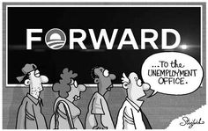 FORWARD...to the UNEMPLOYMENT office.
