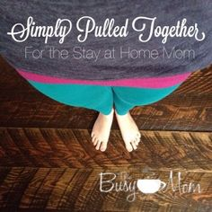 Simply Pulled Together - for the Stay at Home Mom