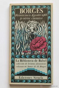 BORGES- VEINTICINCO AGOSTO 1983 Y OTROS CUENTOS. - BIBLIOTECA DE BABEL -  El Desván de Bartleby C/.Niebla 37. Sevilla