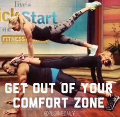 Get out of your comfort zone. When I was on the Kelly & Michael show, had I not asked if we could do a triple plank, I wouldn't have known the outcome. I would have regretted not taking the chance more than risking of falling on my face. http://www.courageousconfidenceclub.com/