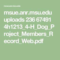 msue.anr.msu.edu uploads 236 67491 4h1213_4-H_Dog_Project_Members_Record_Web.pdf